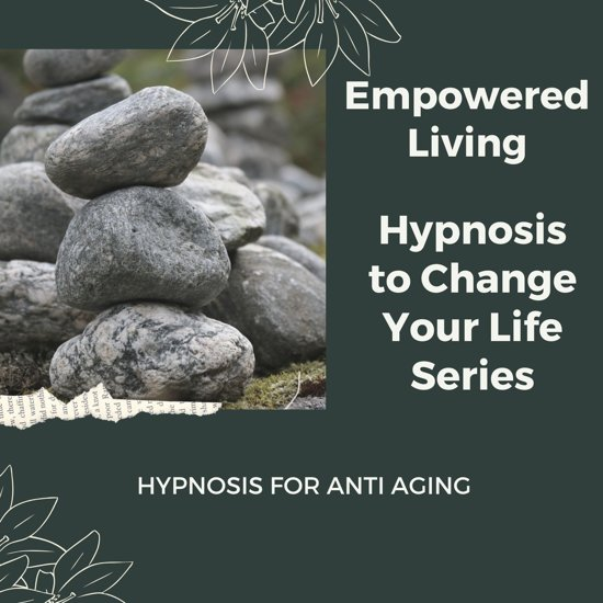 Hypnosis for Anti Aging - Rewire Your Mindset And Get Fast Results With Hypnosis!