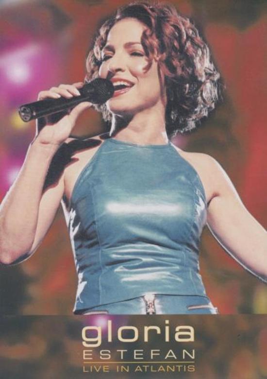 Gloria Estefan - Live in Atlantis