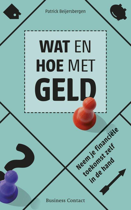 Boek cover Wat en hoe met geld van Patrick Beijersbergen (Onbekend)