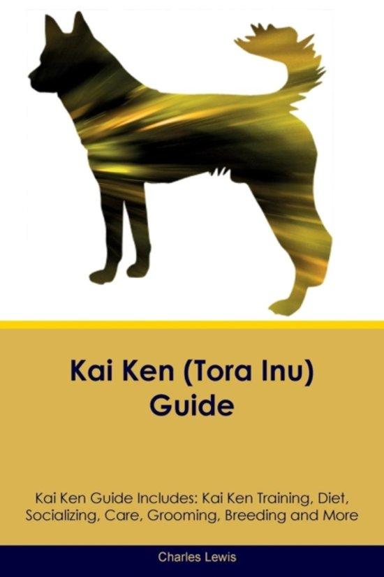 Kai Ken (Tora Inu) Guide Kai Ken Guide Includes
