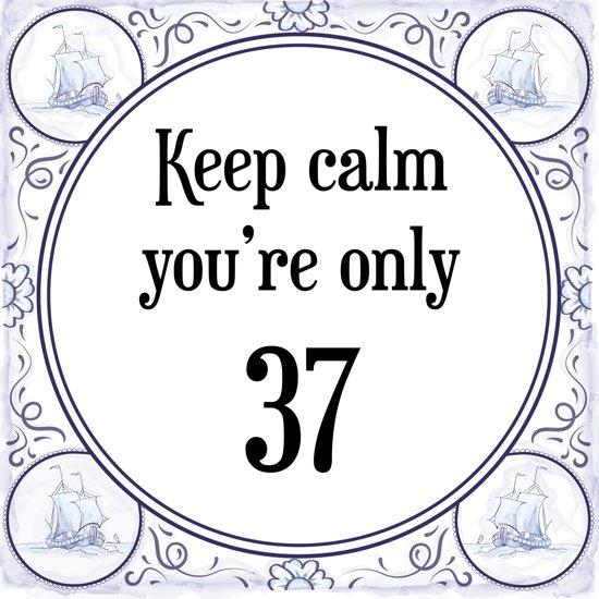 37 jaar bol.| Verjaardag Tegeltje met Spreuk (37 jaar: Keep calm you  37 jaar