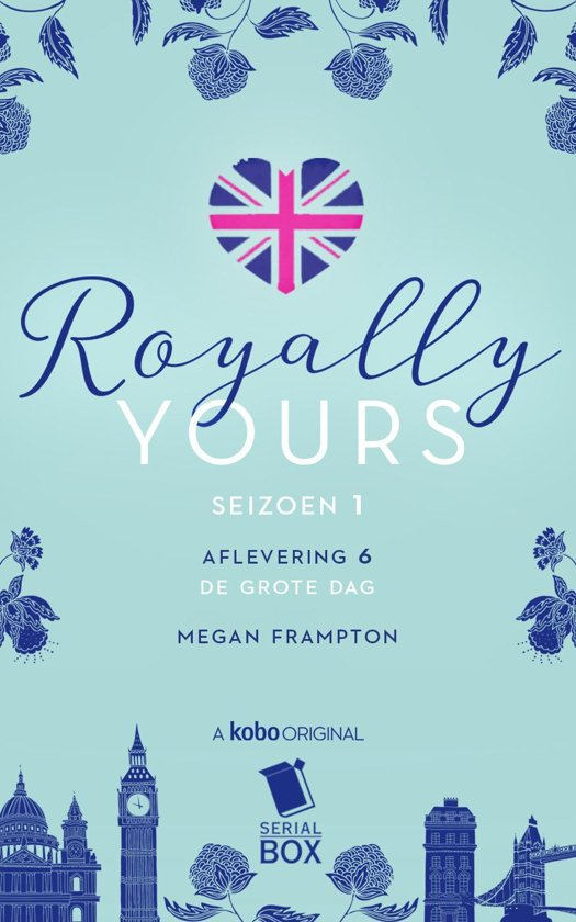 Royally Yours 6 - De grote dag (Royally Yours Serie, Deel 6)