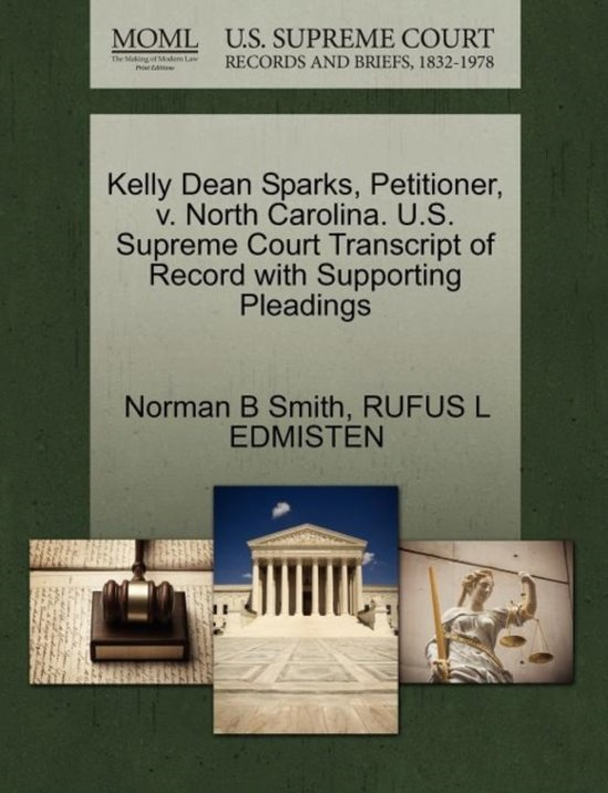 Kelly Dean Sparks, Petitioner, V. North Carolina. U.S. Supreme Court Transcript of Record with Supporting Pleadings