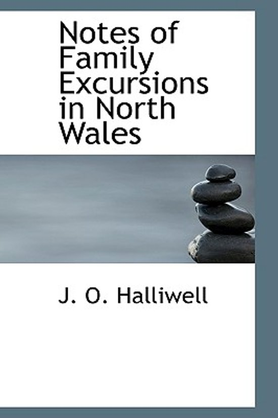 Notes of Family Excursions in North Wales