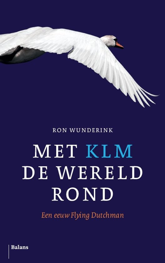 Boek cover Met KLM de wereld rond van Ron Wunderink (Paperback)