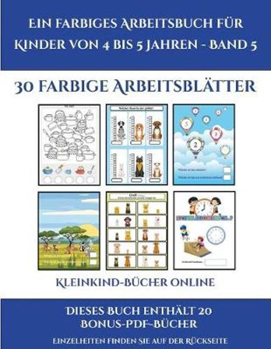 Kleinkind-Bucher Online (Ein Farbiges Arbeitsbuch Fur Kinder Von 4 Bis 5 Jahren - Band 5)