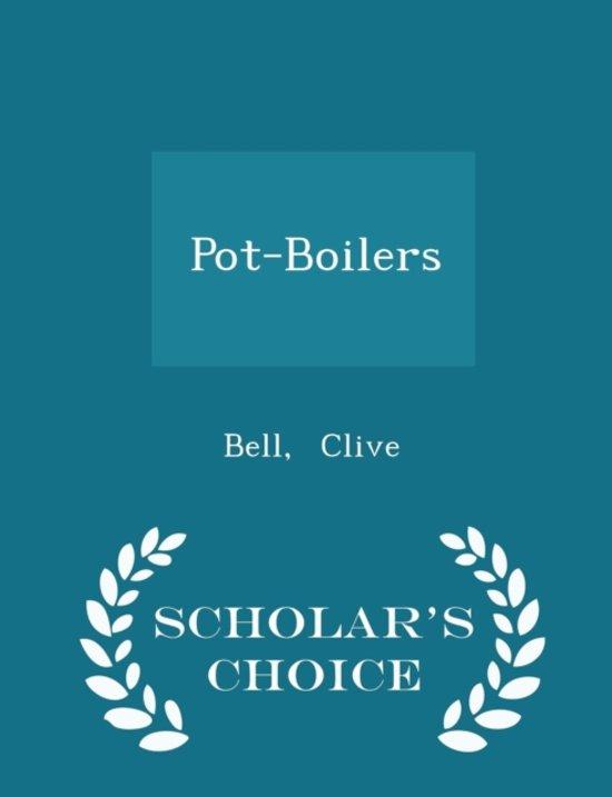 Pot-Boilers - Scholar's Choice Edition