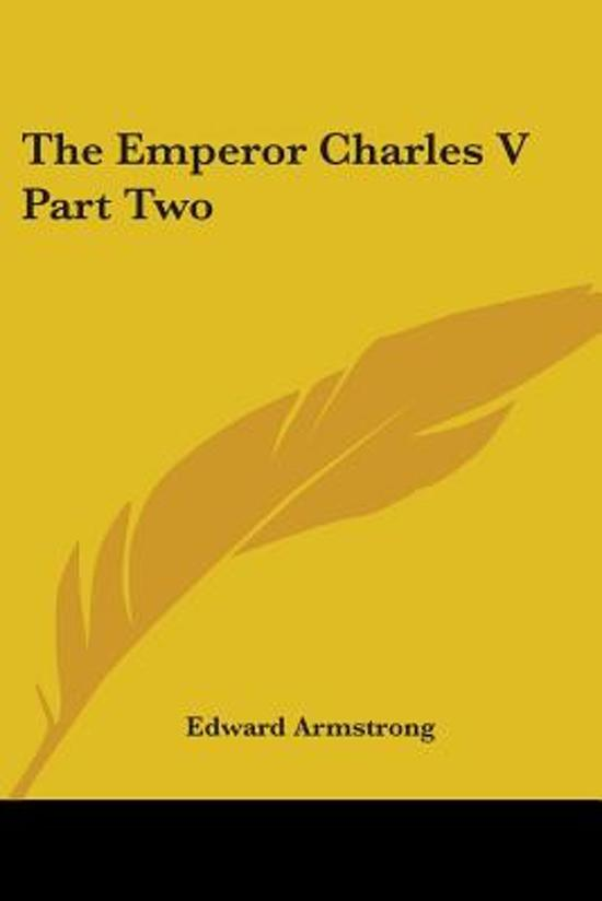 The Emperor Charles V Part Two