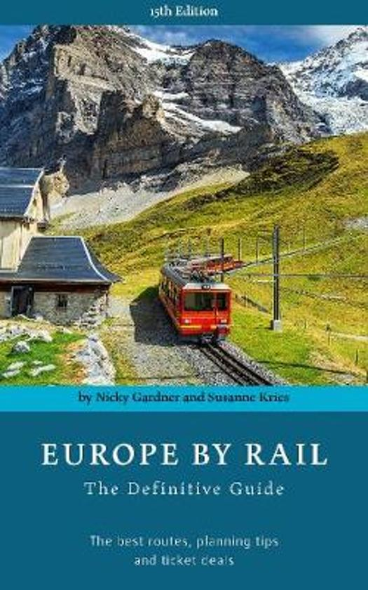 Europe by rail: the definitive guide for independent travellers by.