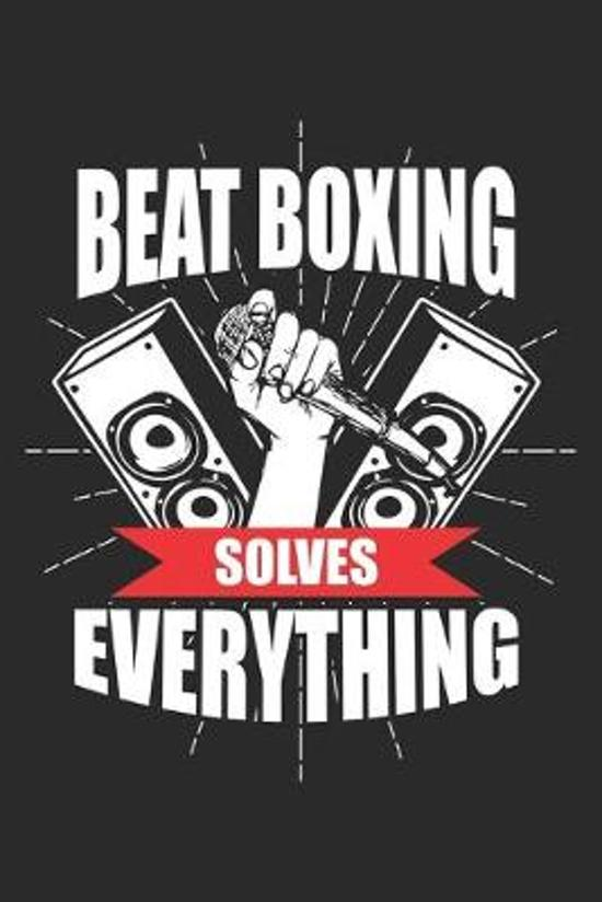 Beat Boxing solves everything: Beat Boxer Music ruled Notebook 6x9 Inches - 120 lined pages for notes, drawings, formulas - Organizer writing book pl