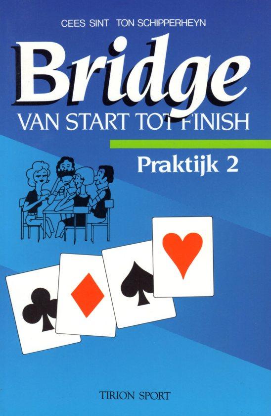 BRIDGE VAN START TOT FINISH PRAKTIJK 2 - Cees Sint |