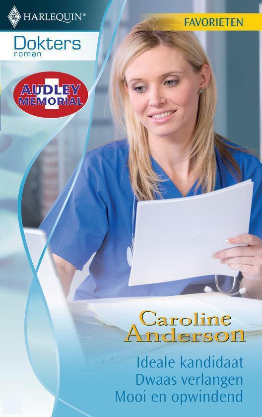 Cover van het boek 'Harlequin Dokters Favorieten 317 - Ideale Kandidaat / Dwaas Verlangen / Mooi En Opwindend' van Caroline Anderson
