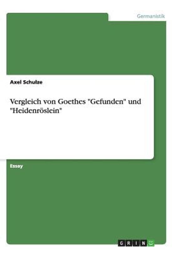 Vergleich Von Goethes Gefunden Und Heidenr slein