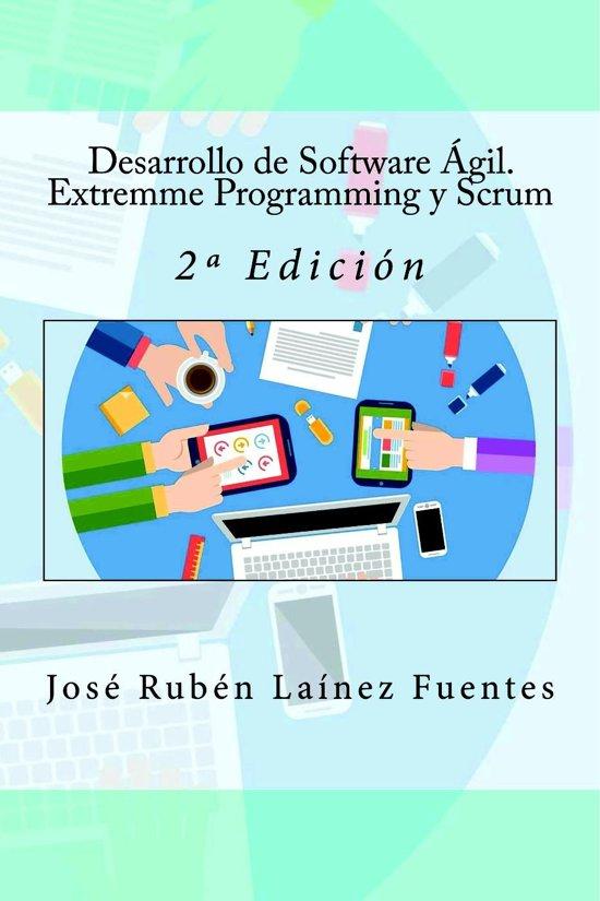 Desarrollo de Software Ágil. Extremme Programming y Scrum