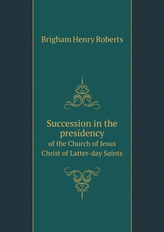 Bol Com Succession In The Presidency Of The Church Of Jesus Christ