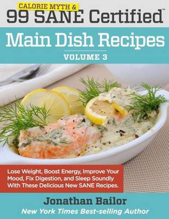 99 Calorie Myth and Sane Certified Main Dish Recipes Volume 3
