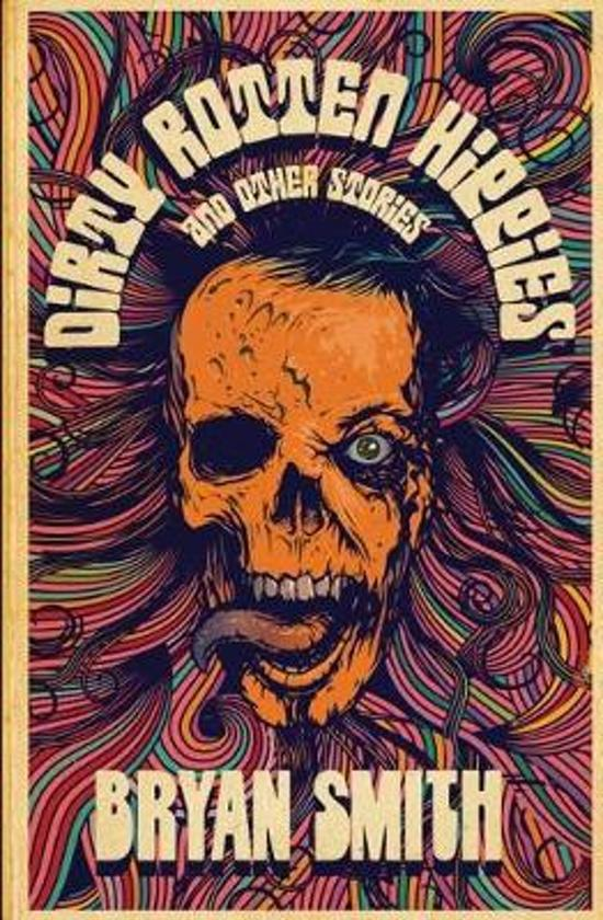 Dirty Rotten Hippies and Other Stories