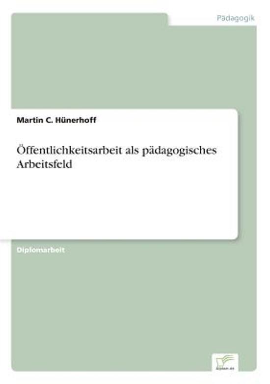 ffentlichkeitsarbeit ALS P dagogisches Arbeitsfeld