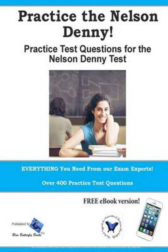 Practice the Nelson Denny! Practice Test Questions for the Nelson Denny Test