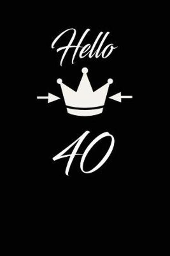 Hello 40: funny and cute blank lined journal Notebook, Diary, planner Happy 40th fourtyth Birthday Gift for fourty year old daug