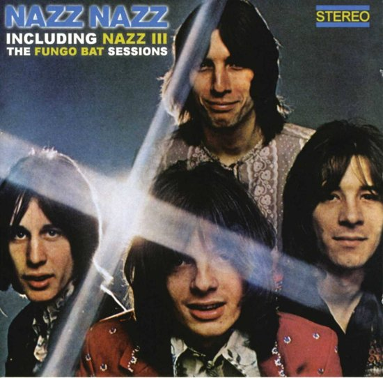 Nazz Nazz/Nazz III: The Fungo Bat Sessions