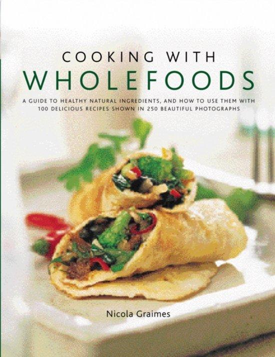 Boek cover Cooking With Wholefoods van Nicola Graimes (Hardcover)