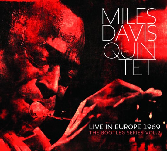 Miles Davis Quintet - Live In Europe 1969: The Bootleg Series Vol. 2