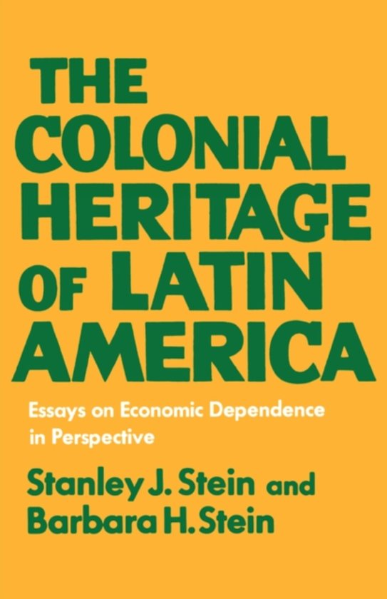 america colonial dependence economic essay heritage in latin perspective The colonial heritage of latin america: essays on economic dependence in perspective by stanley j stein, barbara h stein and a great selection of similar used, new and collectible books available now at abebookscom.