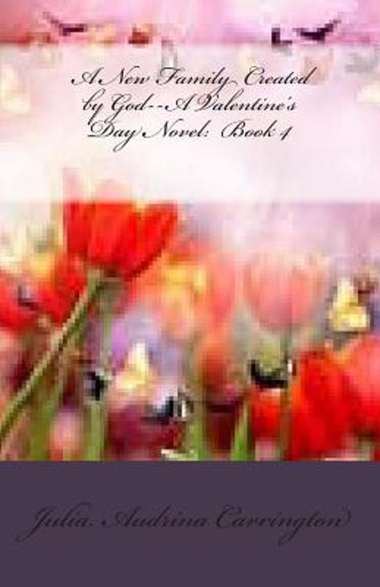 A New Family Created by God--A Valentine's Day Novel