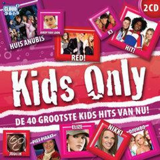 Kids Only Cd.Bol Com Kids Only 40 Grootste Kid Hits Van Nu Various