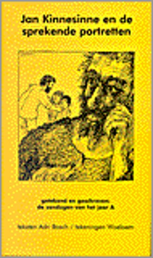 Jan kinnesinne en de sprekende portretten - A. Bosch |
