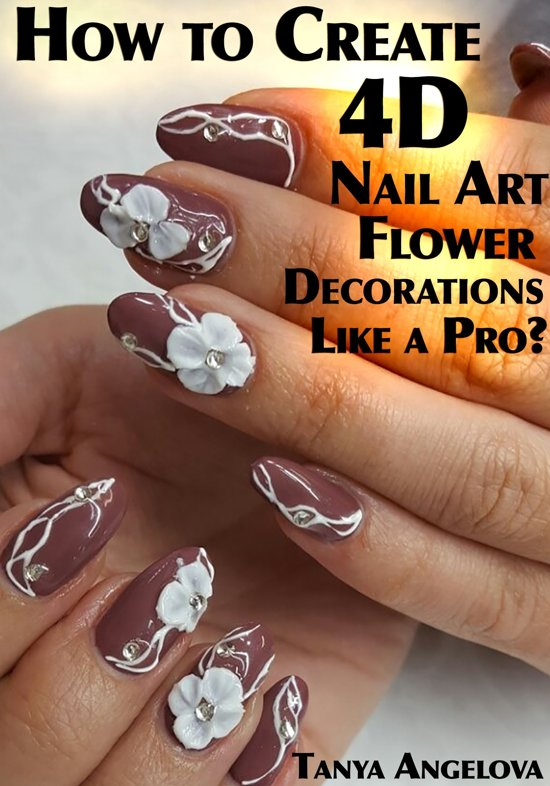Bol How To Create 4d Nail Art Flower Decorations Like A Pro
