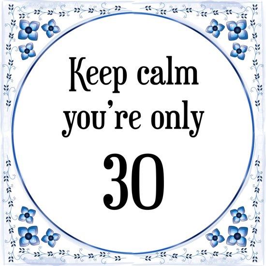 spreuken over 30 jaar worden bol.| Verjaardag Tegeltje met Spreuk (30 jaar: Keep calm you  spreuken over 30 jaar worden