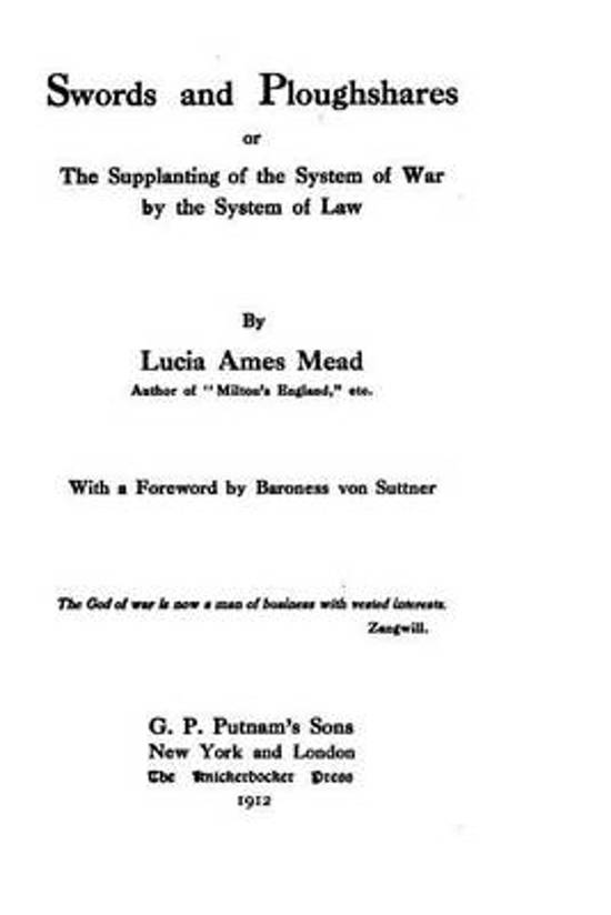 Swords and Ploughshares, Or, the Supplanting of the System of War by the System of Law