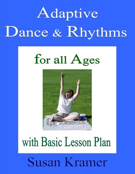 Adaptive Dance & Rhythms: For All Ages with Basic Lesson Plan