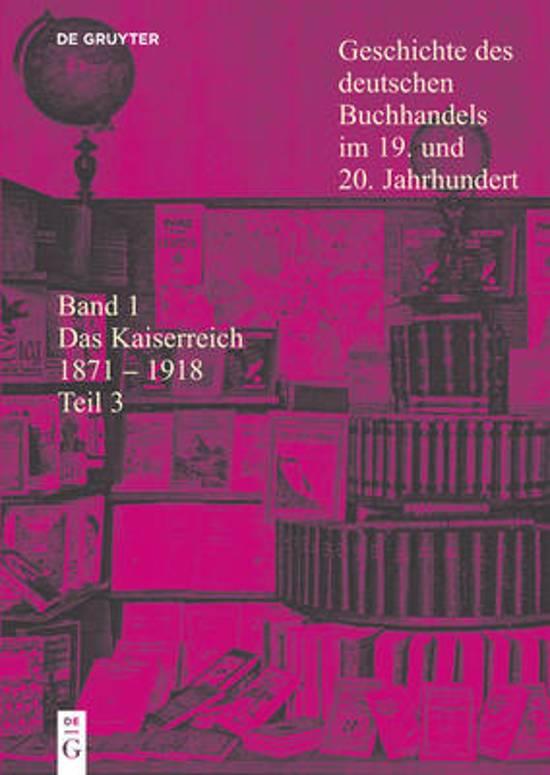 Geschichte des deutschen Buchhandels im 19. und 20. Jahrhundert. Band 1