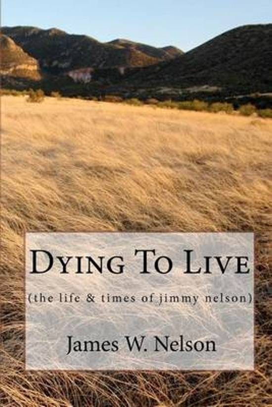 Boek cover Dying to Live van James W Nelson (Paperback)