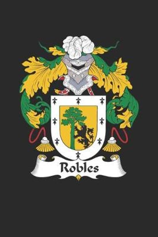 Robles: Robles Coat of Arms and Family Crest Notebook Journal (6 x 9 - 100 pages)