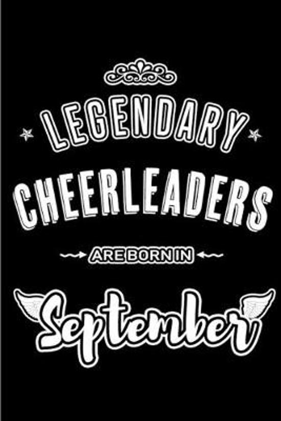 Legendary Cheerleaders are born in September: Blank Lined Cheerleader Journal Notebooks Diary as Appreciation, Birthday, Welcome, Farewell, Thank You,