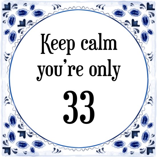 33 jaar bol.| Verjaardag Tegeltje met Spreuk (33 jaar: Keep calm you  33 jaar