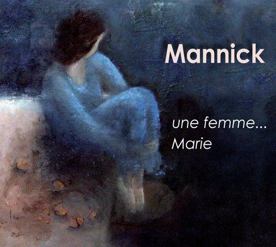 Mannick / Une Femme... Marie