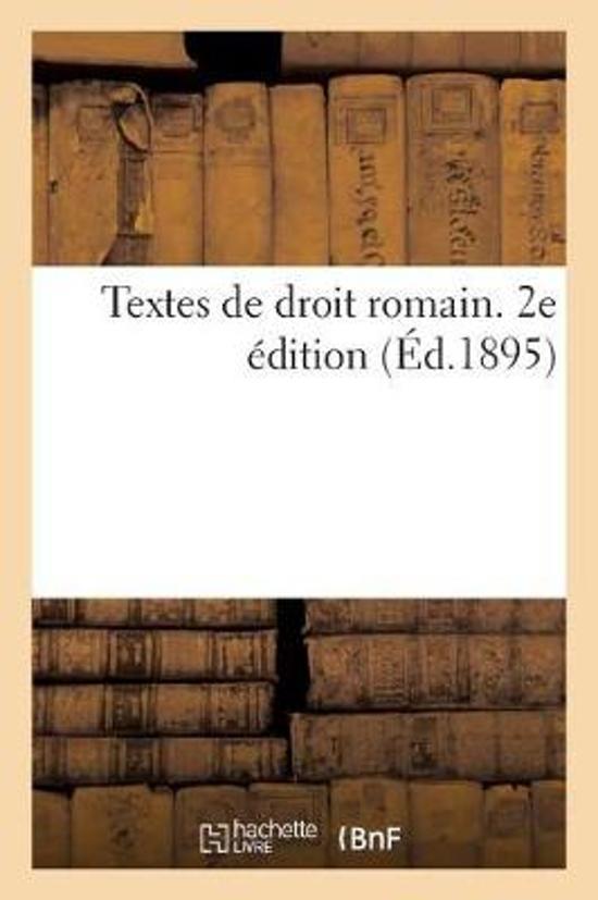 Textes de Droit Romain. 2e dition