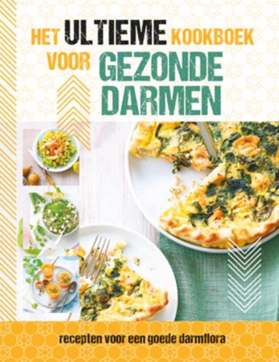 Het ultieme kookboek voor gezonde darmen - recepten voor een goede darmflora