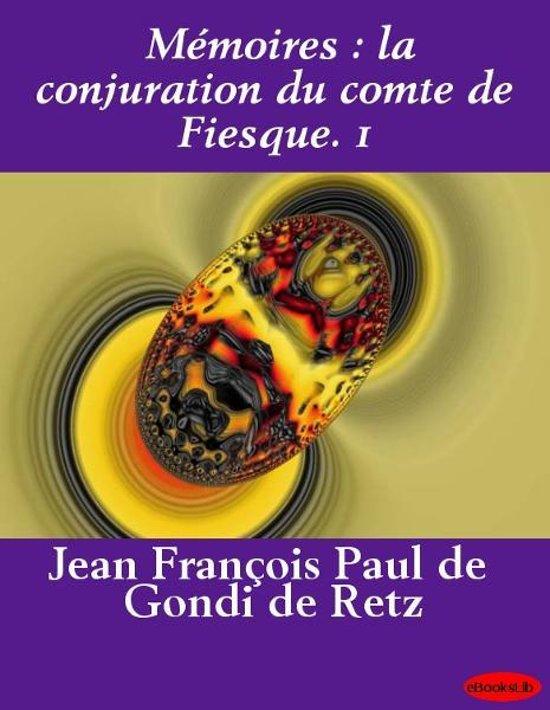 Mémoires : la conjuration du comte de Fiesque. 1