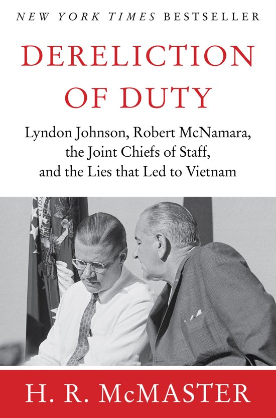 "dereliction of duty essays In 1997, harpercollins published ""dereliction of duty,"" a book by a major in the united states army named hr mcmaster veterans of the gulf war knew mcmaster."