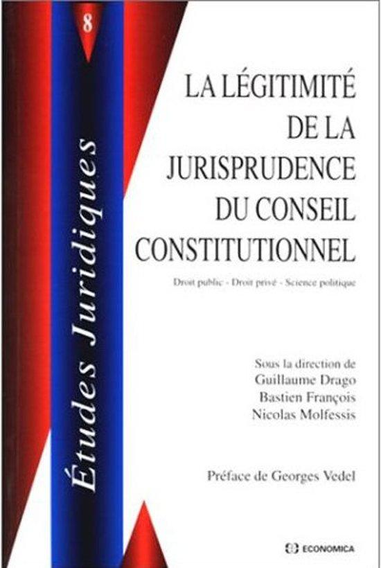 La légitimité de la jurisprudence du Conseil constitutionnel