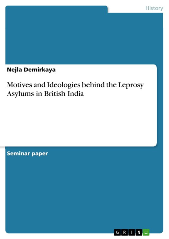Motives and Ideologies behind the Leprosy Asylums in British India