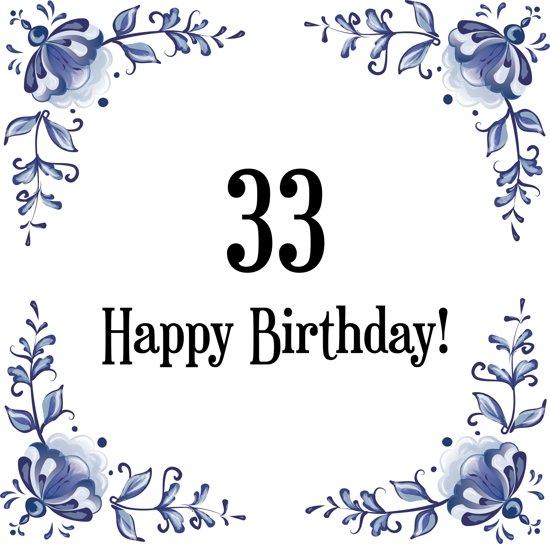 Bol Com Verjaardag Tegeltje Met Spreuk 33 Jaar Happy Birthday