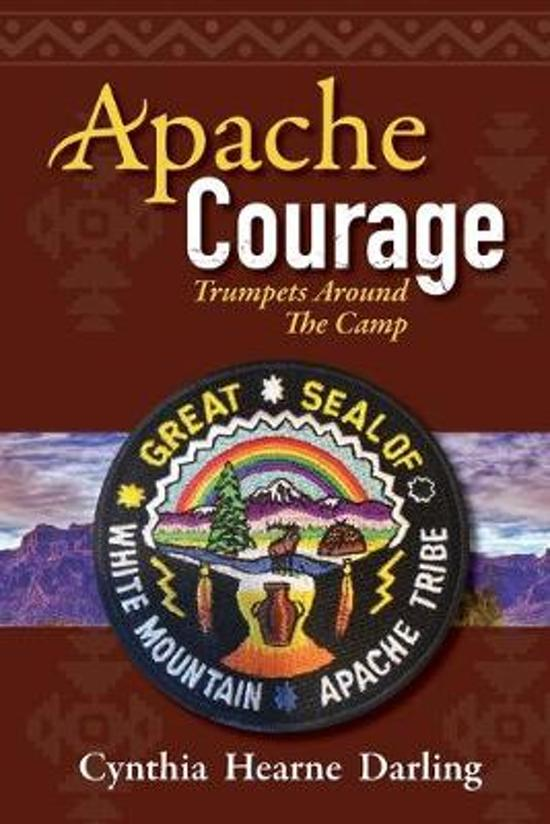 Apache Courage: Trumpets Around the Camp