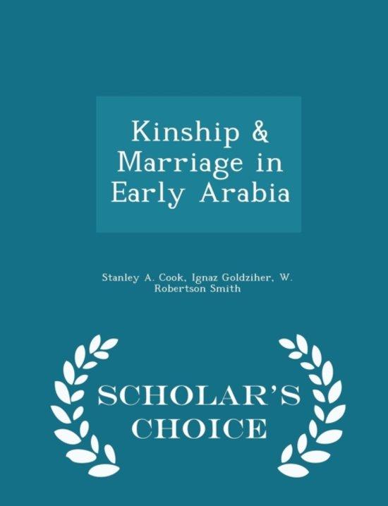 Kinship & Marriage in Early Arabia - Scholar's Choice Edition